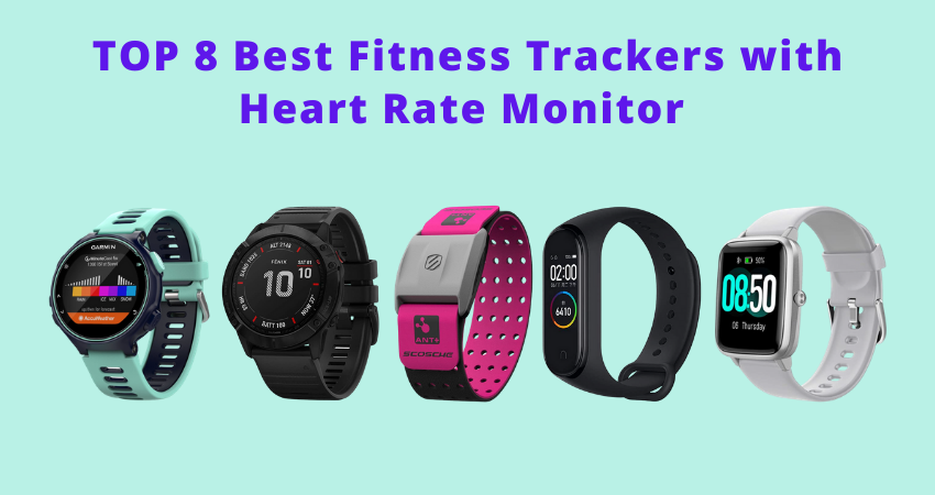 Best Fitness Trackers with Heart Rate Monitor 2021 Review – Top 8 Picks