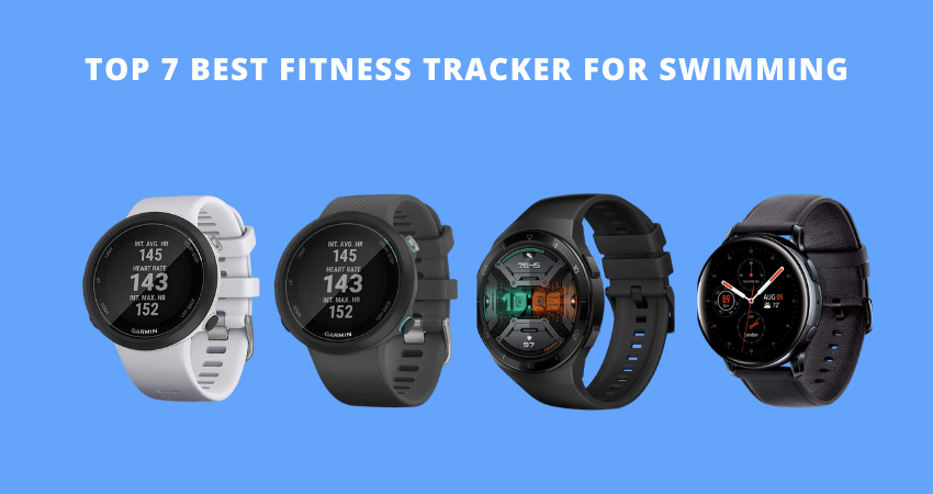 Best Fitness Tracker for Swimming 2021 Review – Top 7 Picks